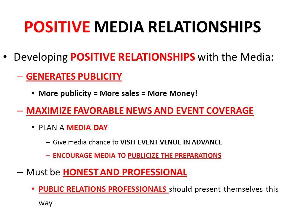 POSITIVE MEDIA RELATIONSHIPS
