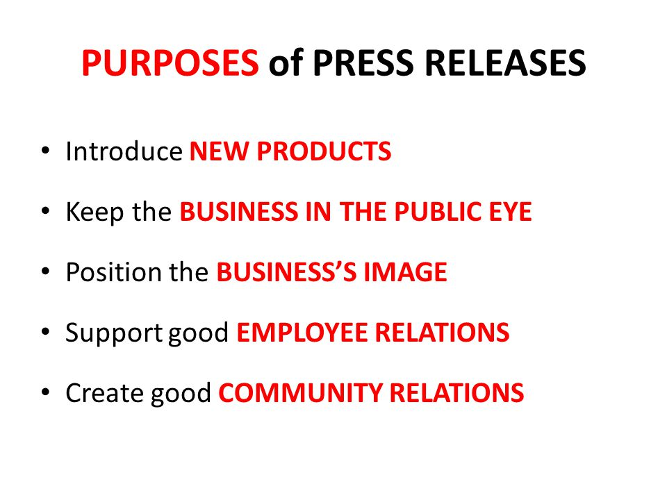 PURPOSES of PRESS RELEASES