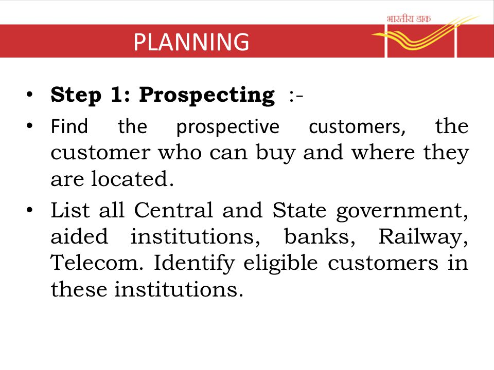 PLANNING Step 1: Prospecting :-