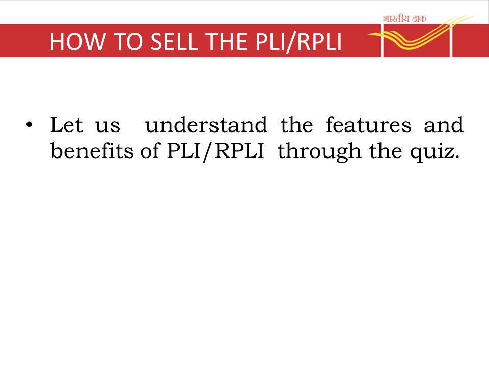 HOW TO SELL THE PLI/RPLI