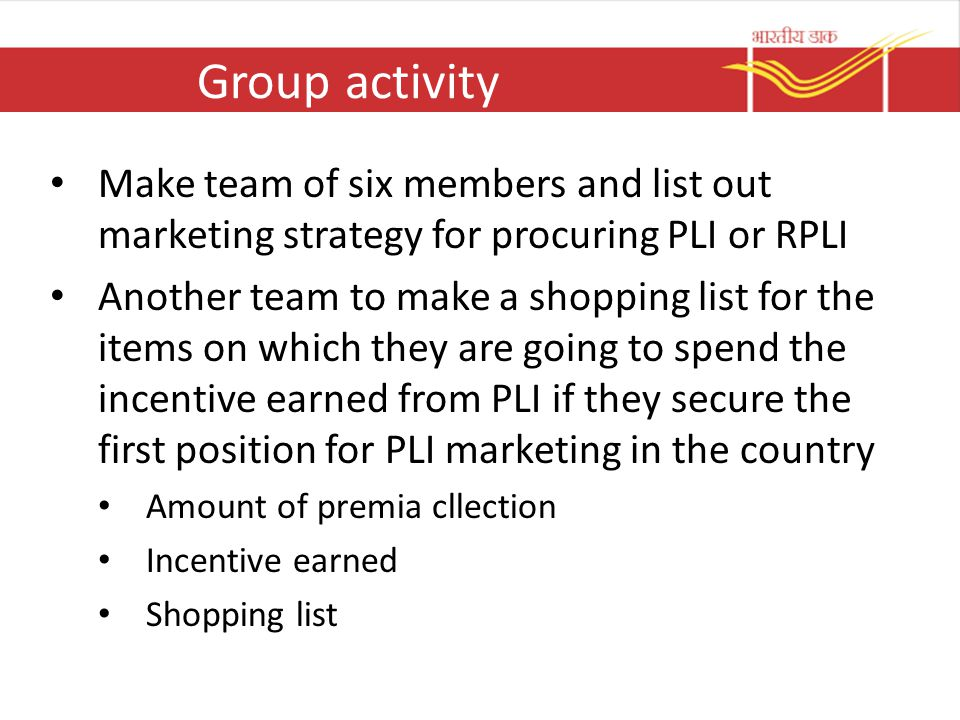 Group activity Make team of six members and list out marketing strategy for procuring PLI or RPLI.