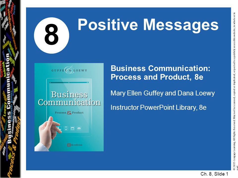8 Positive Messages Business Communication: Process and Product, 8e