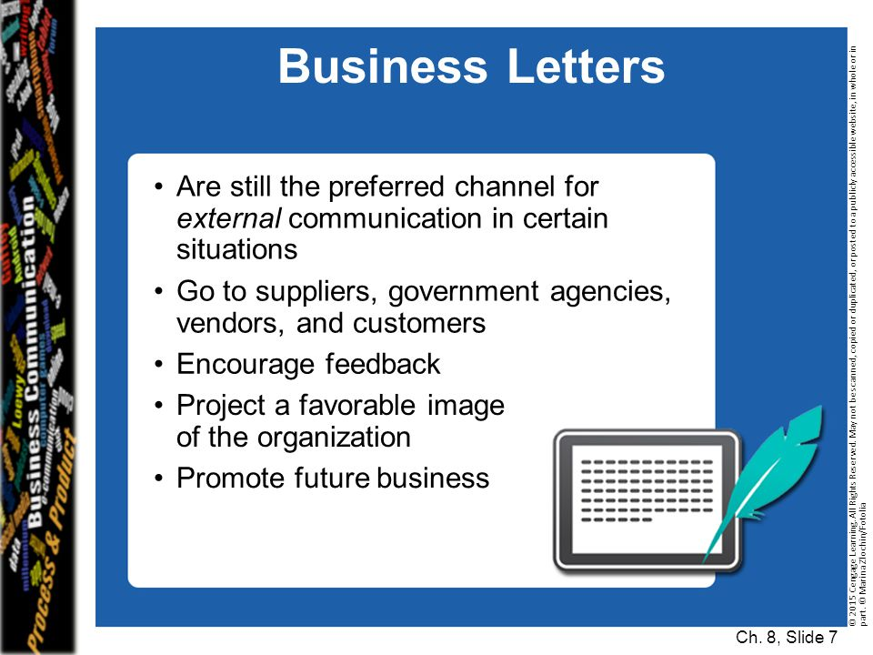 Business Letters Are still the preferred channel for external communication in certain situations.