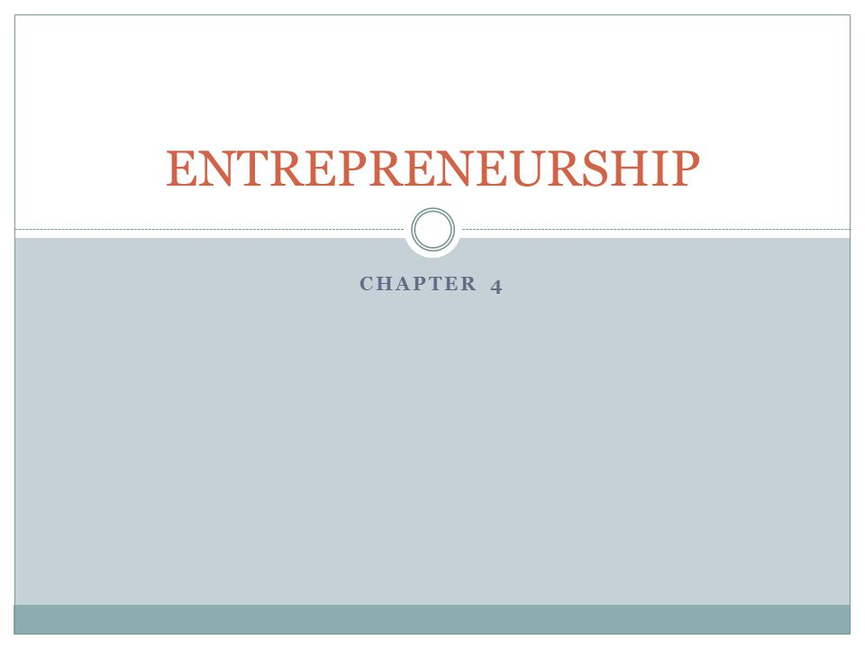 ENTREPRENEURSHIP Chapter 4