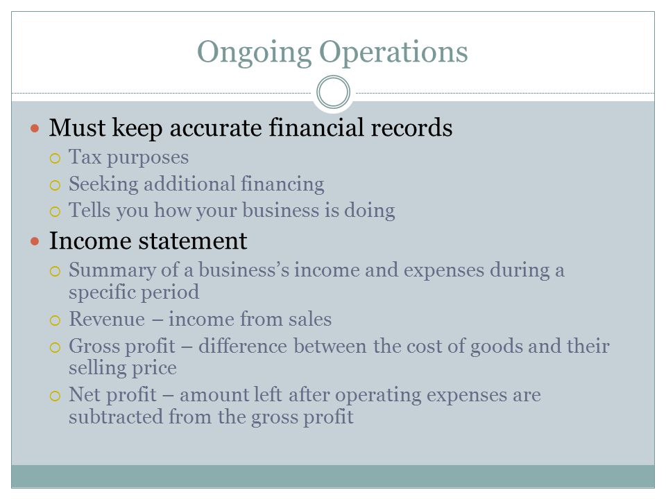 Ongoing Operations Must keep accurate financial records