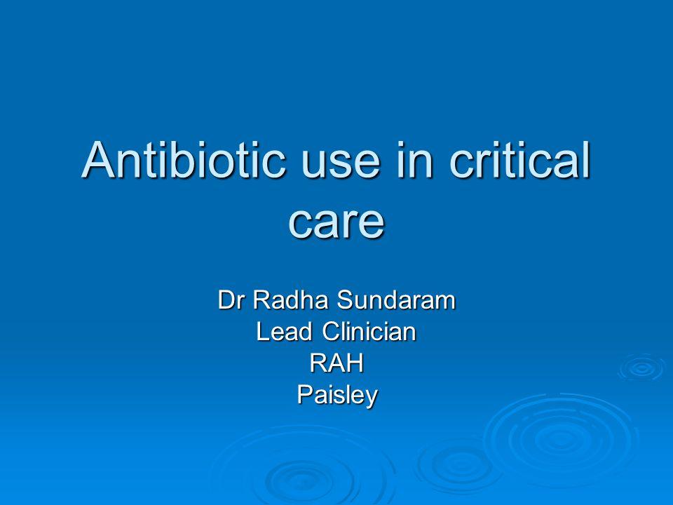 Antibiotic use in critical care