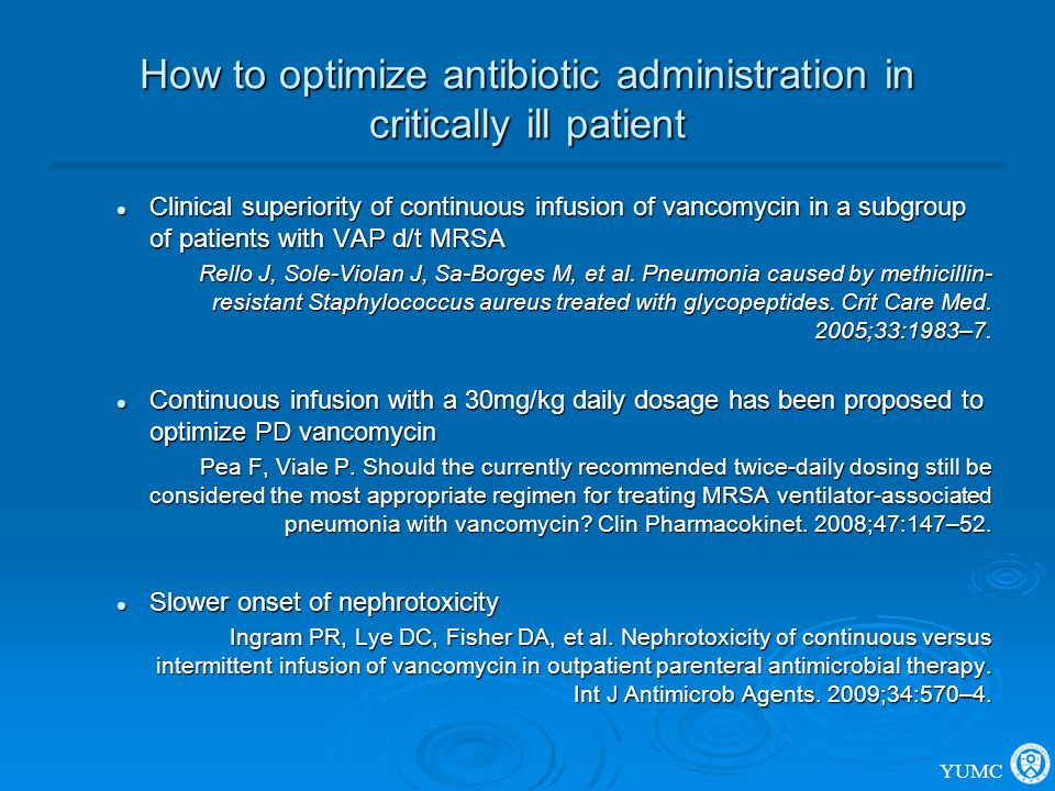 How to optimize antibiotic administration in critically ill patient