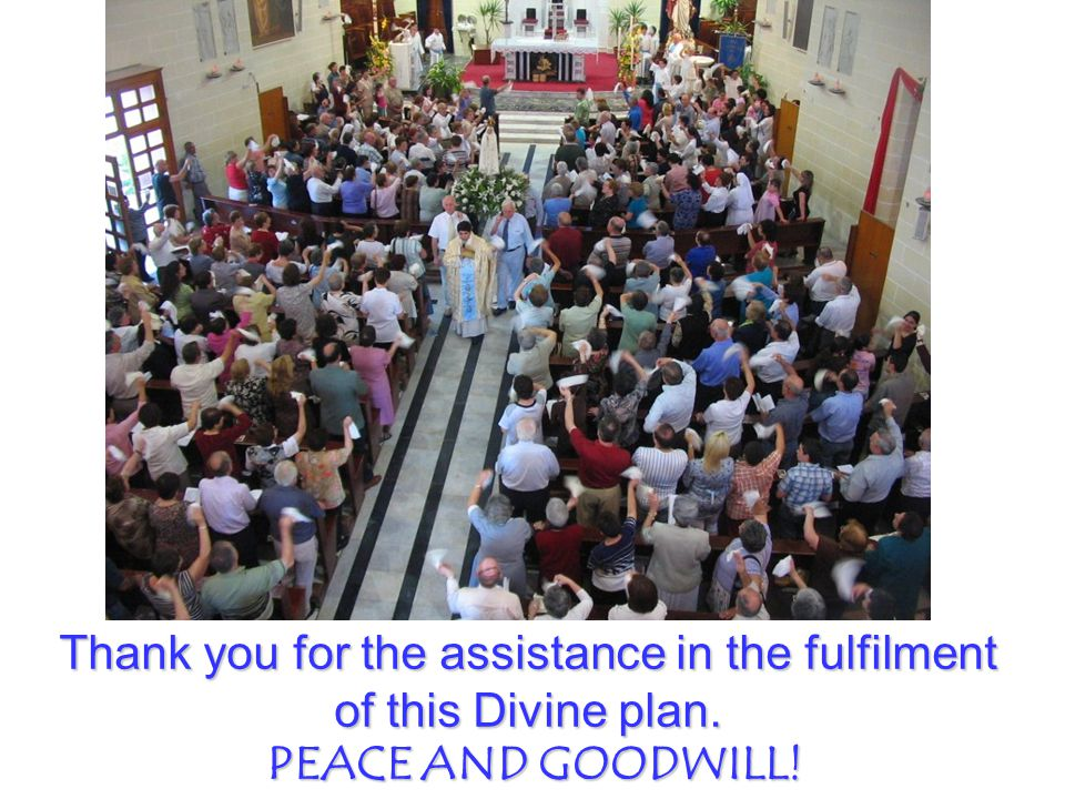 Thank you for the assistance in the fulfilment of this Divine plan.