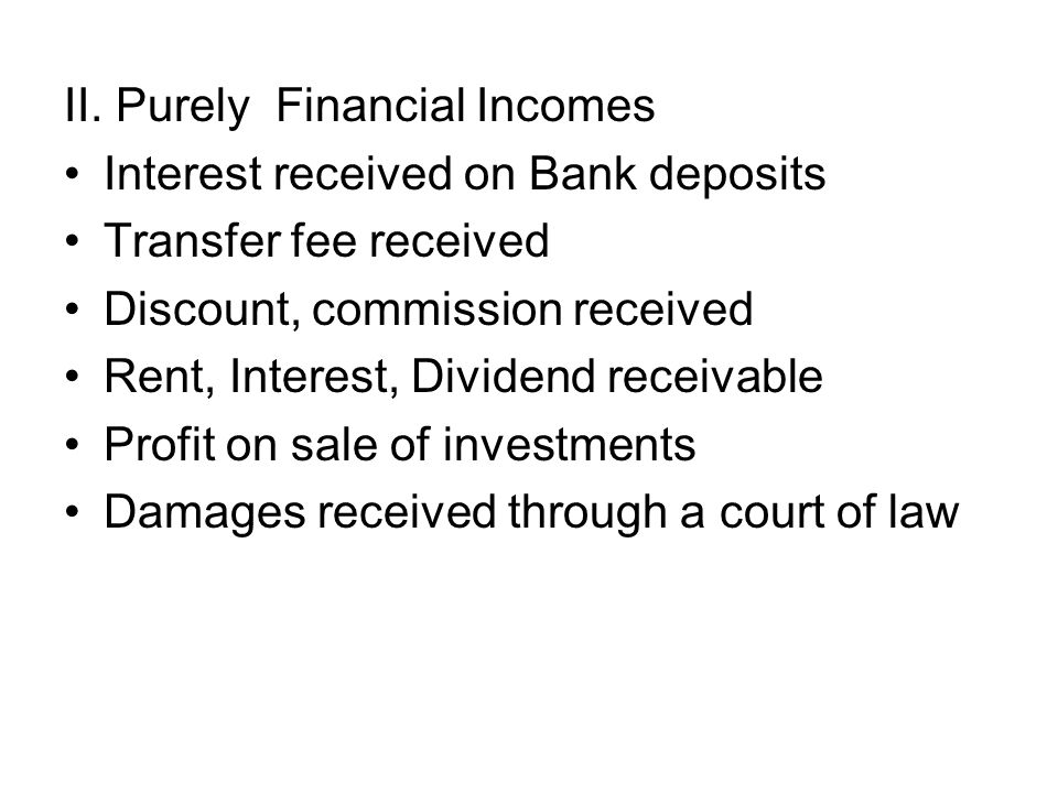 II. Purely Financial Incomes