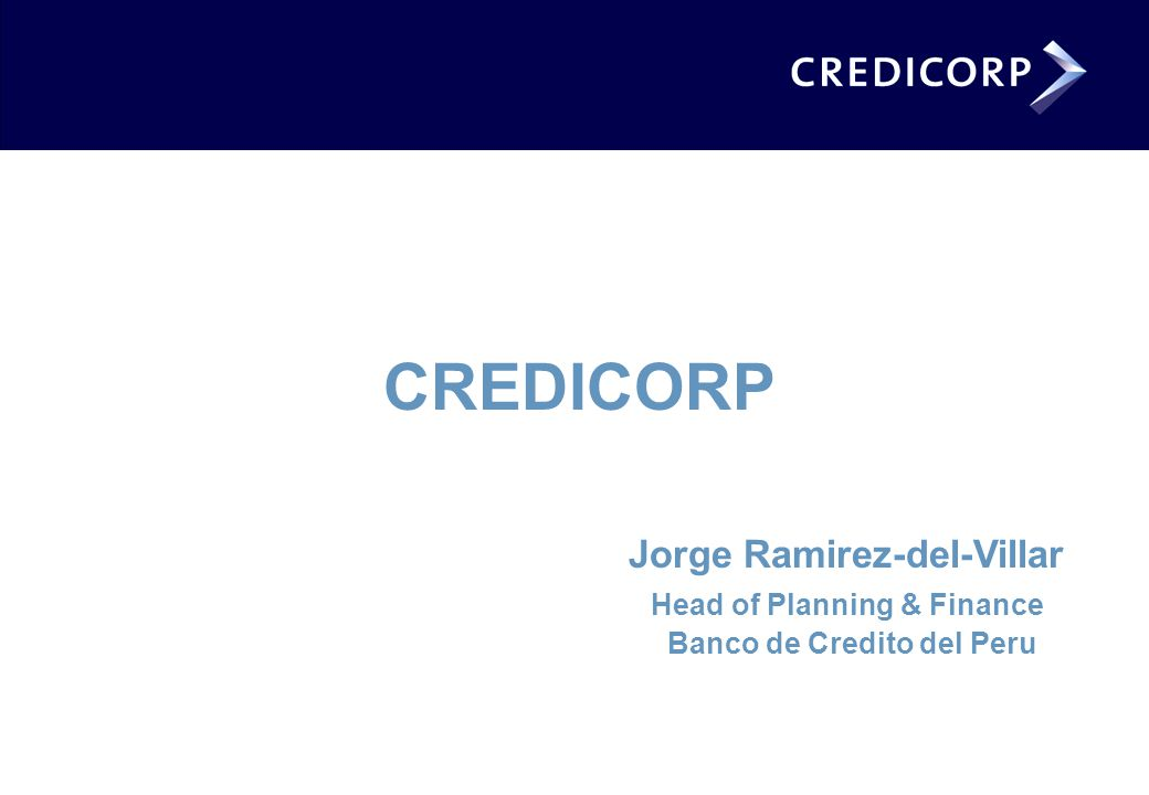 CREDICORP Jorge Ramirez-del-Villar Head of Planning & Finance