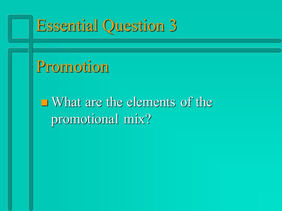 Essential Question 3 Promotion
