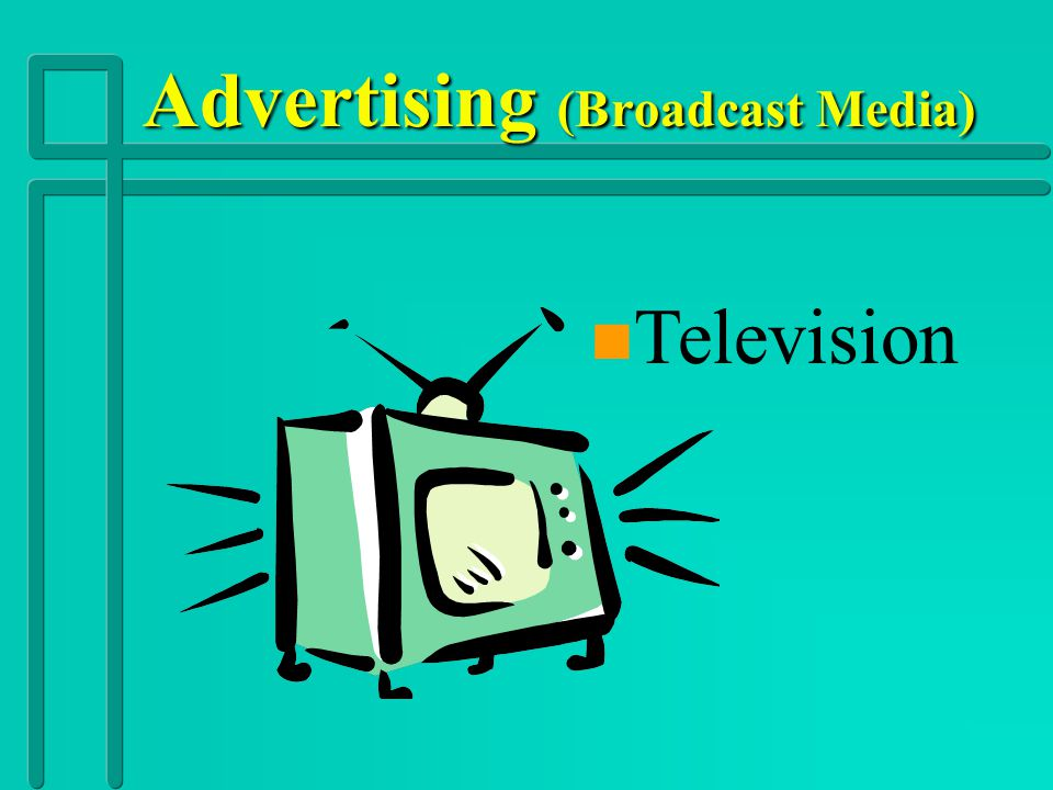Advertising (Broadcast Media)