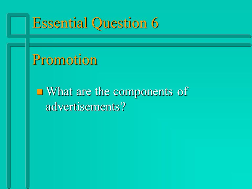 Essential Question 6 Promotion