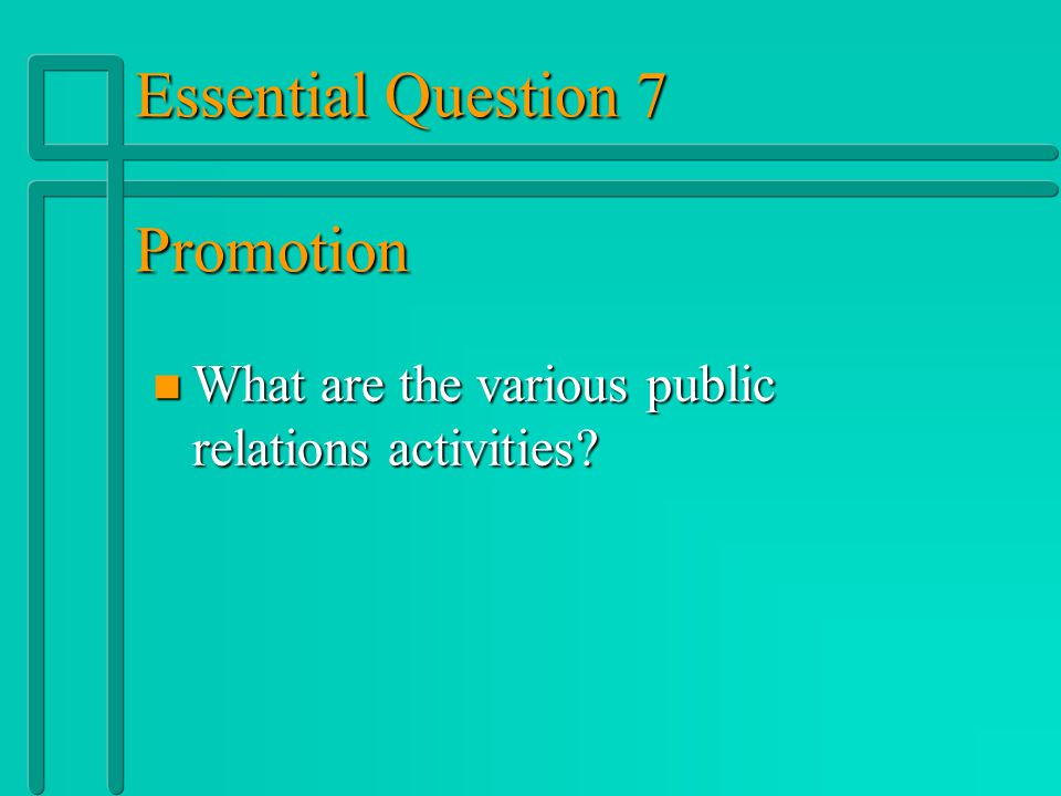 Essential Question 7 Promotion