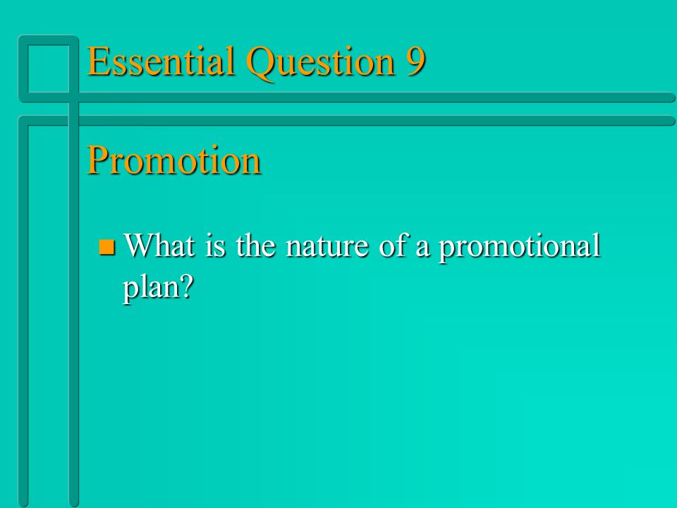 Essential Question 9 Promotion