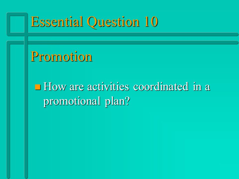 Essential Question 10 Promotion