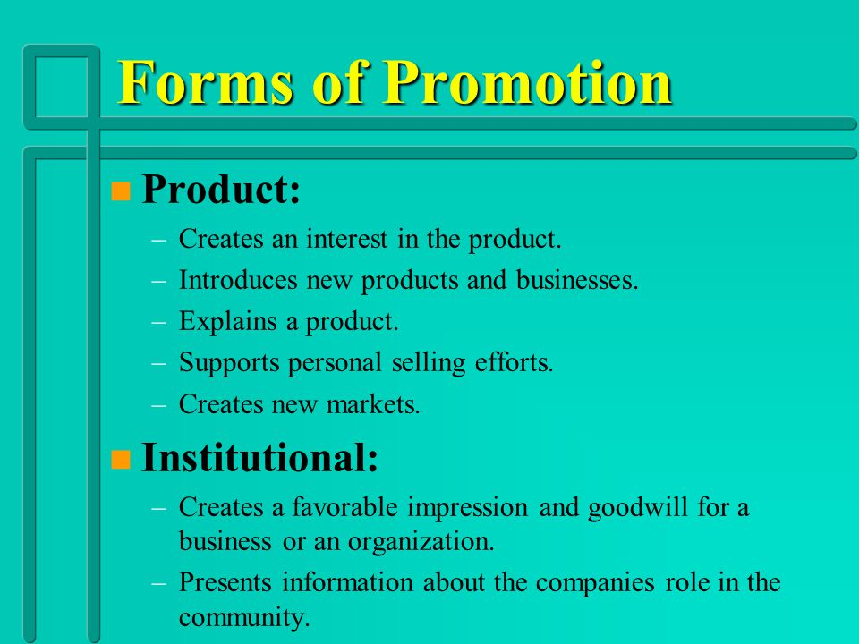 Forms of Promotion Product: Institutional:
