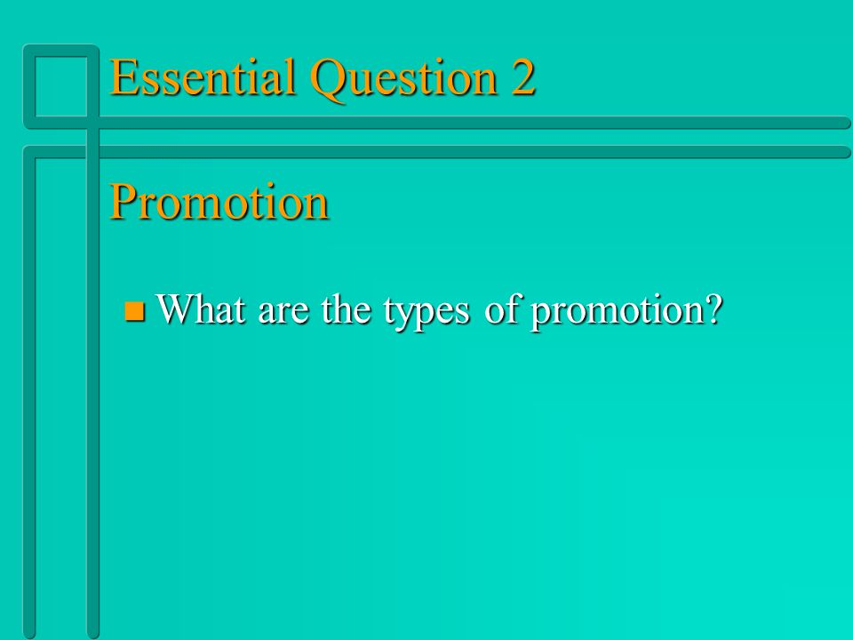 Essential Question 2 Promotion