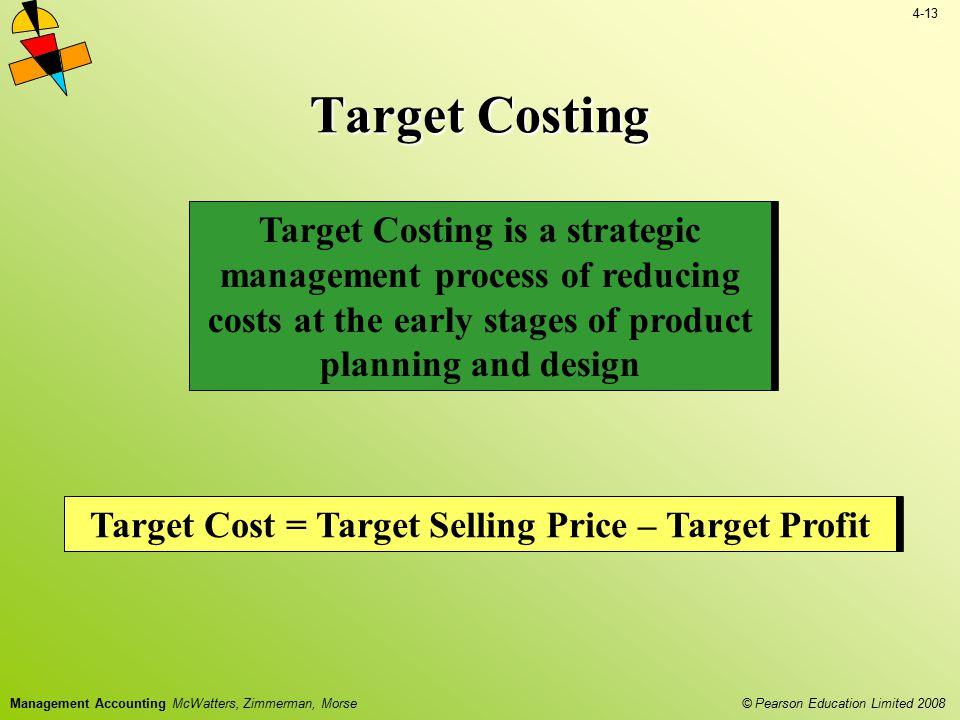 Target Cost = Target Selling Price – Target Profit