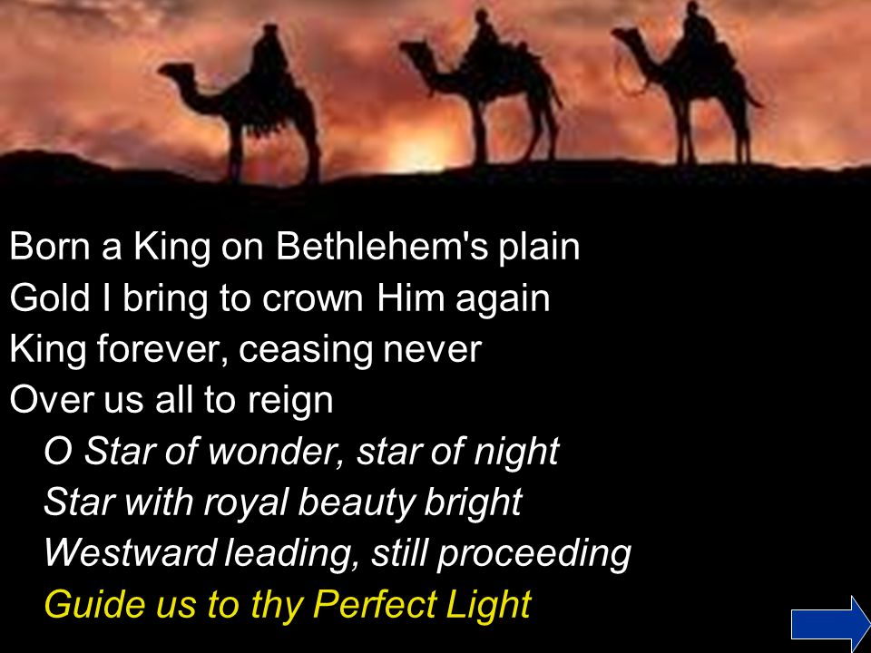 Born a King on Bethlehem s plain