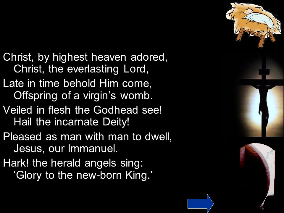 Christ, by highest heaven adored, Christ, the everlasting Lord,