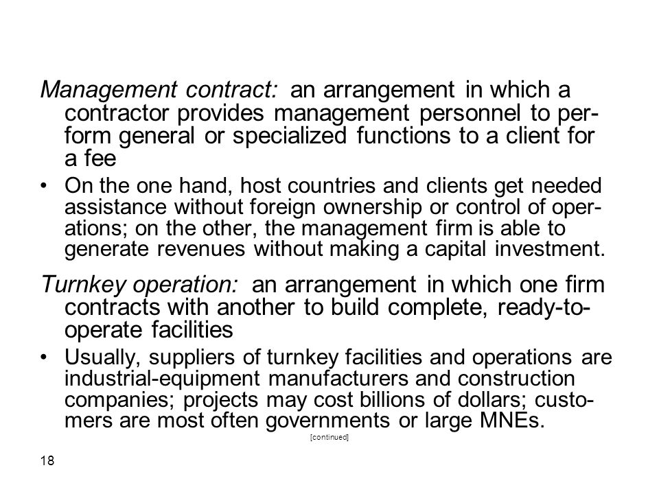 Management contract: an arrangement in which a contractor provides management personnel to per-form general or specialized functions to a client for a fee