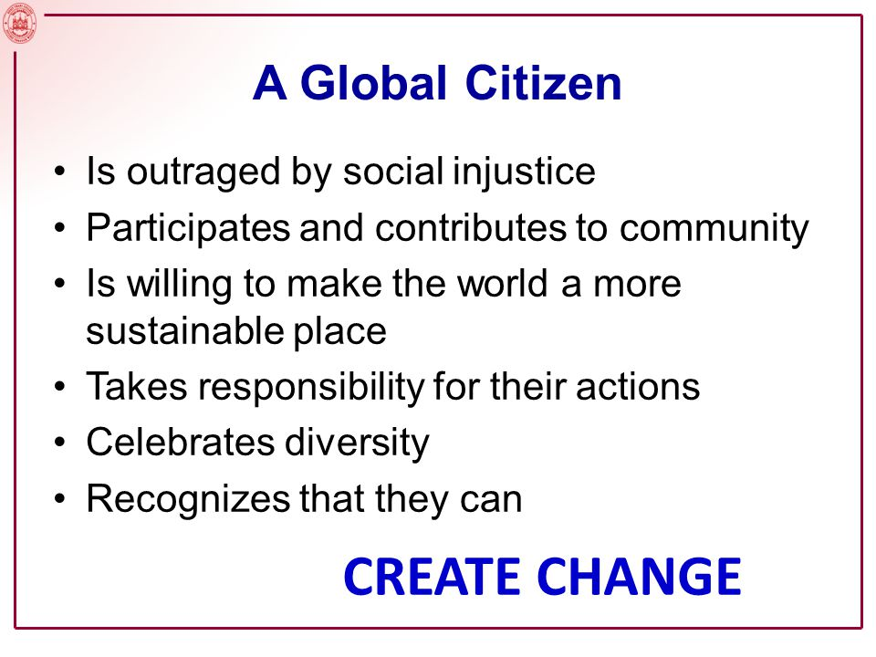 CREATE CHANGE A Global Citizen Is outraged by social injustice