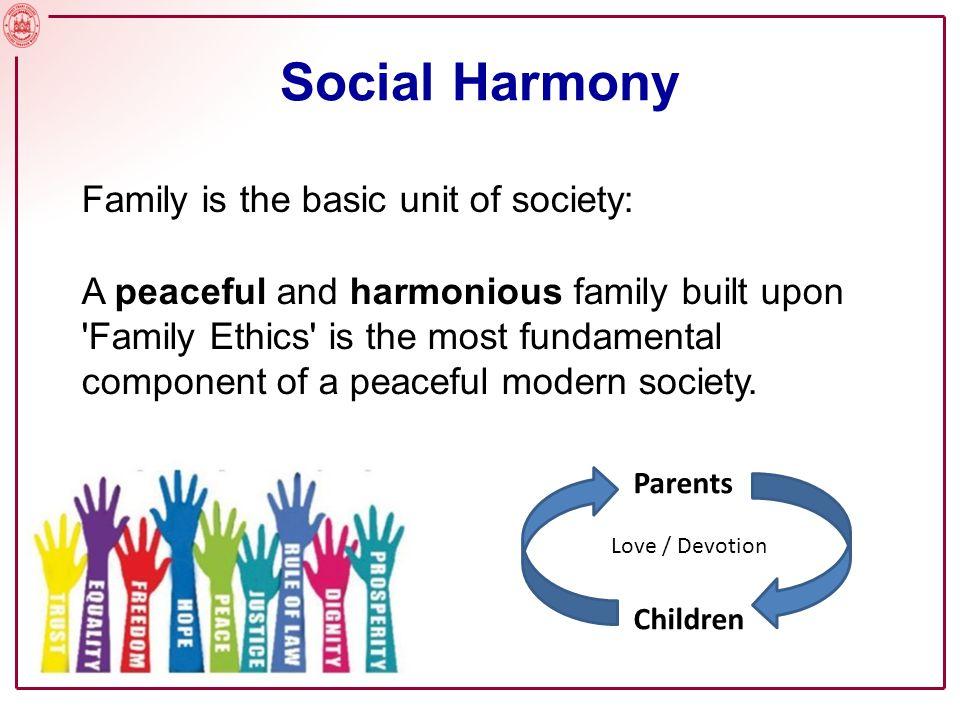 Social Harmony Family is the basic unit of society: