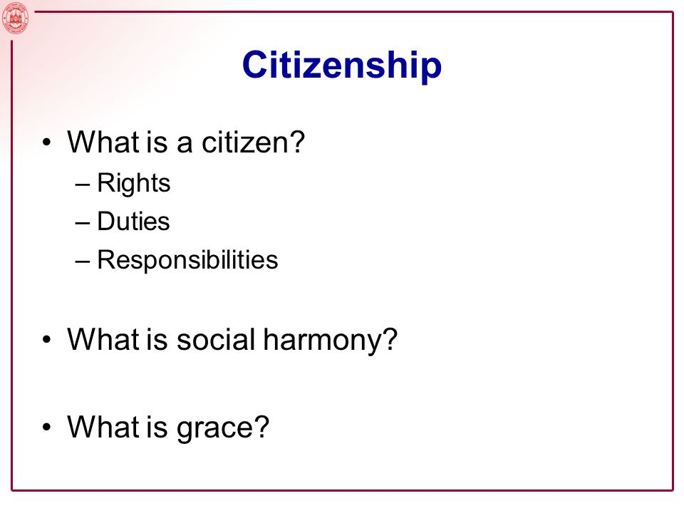 Citizenship What is a citizen What is social harmony What is grace