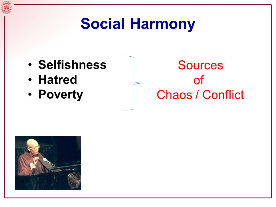 Social Harmony Selfishness Hatred Poverty Sources of Chaos / Conflict