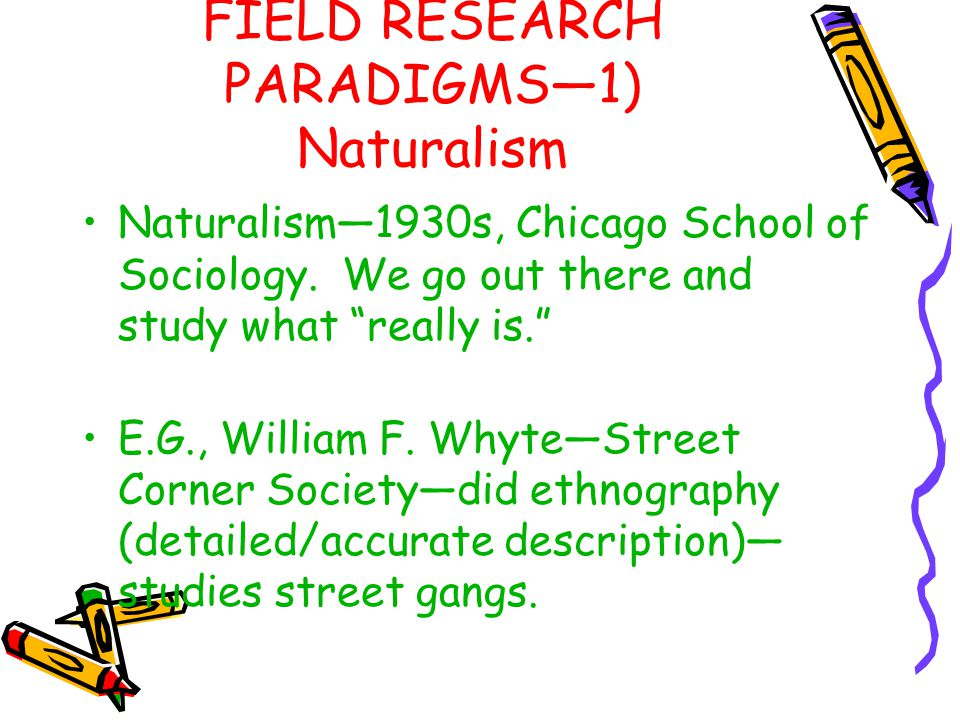 FIELD RESEARCH PARADIGMS—1) Naturalism