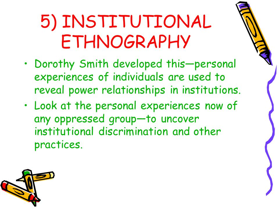 5) INSTITUTIONAL ETHNOGRAPHY