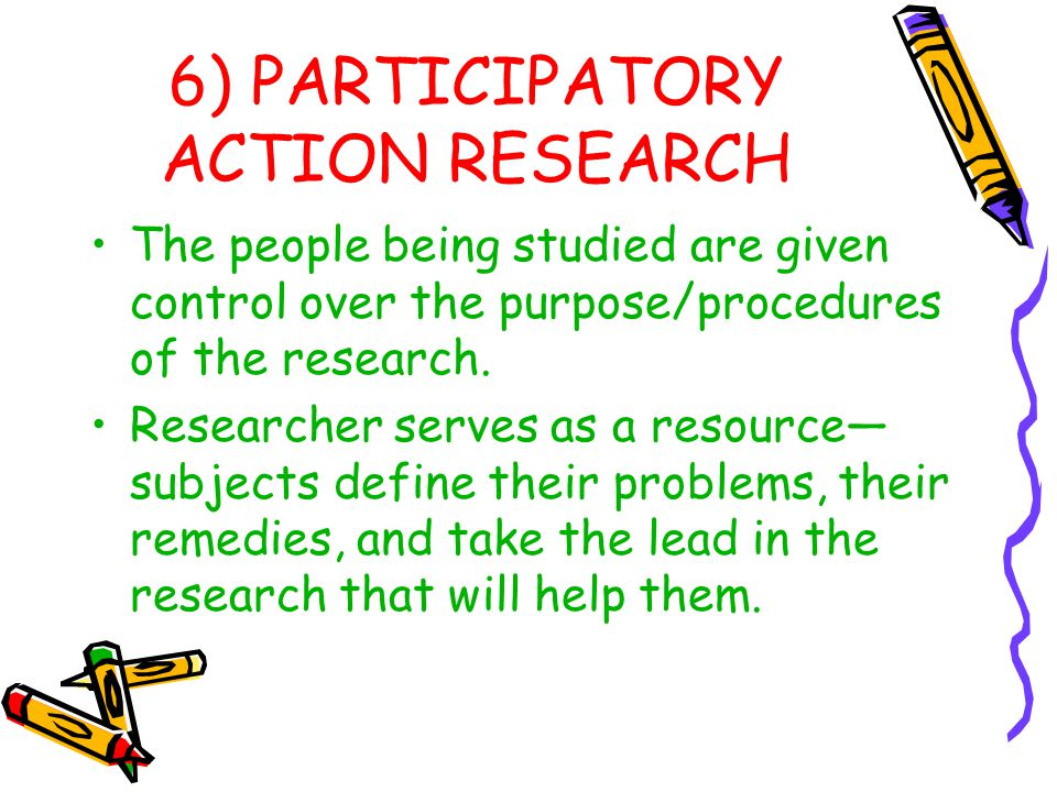 6) PARTICIPATORY ACTION RESEARCH