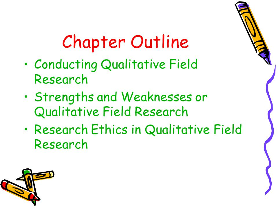 Chapter Outline Conducting Qualitative Field Research