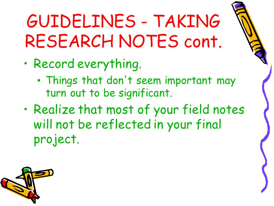 GUIDELINES - TAKING RESEARCH NOTES cont.
