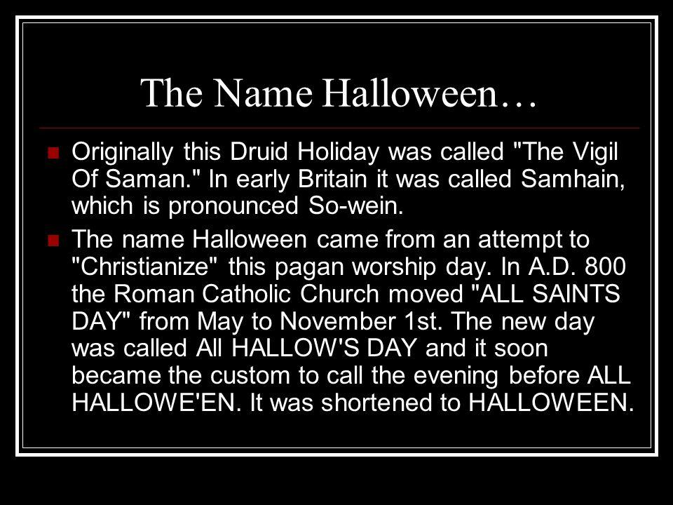 The Name Halloween…