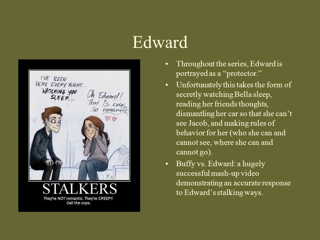 Edward Throughout the series, Edward is portrayed as a protector.