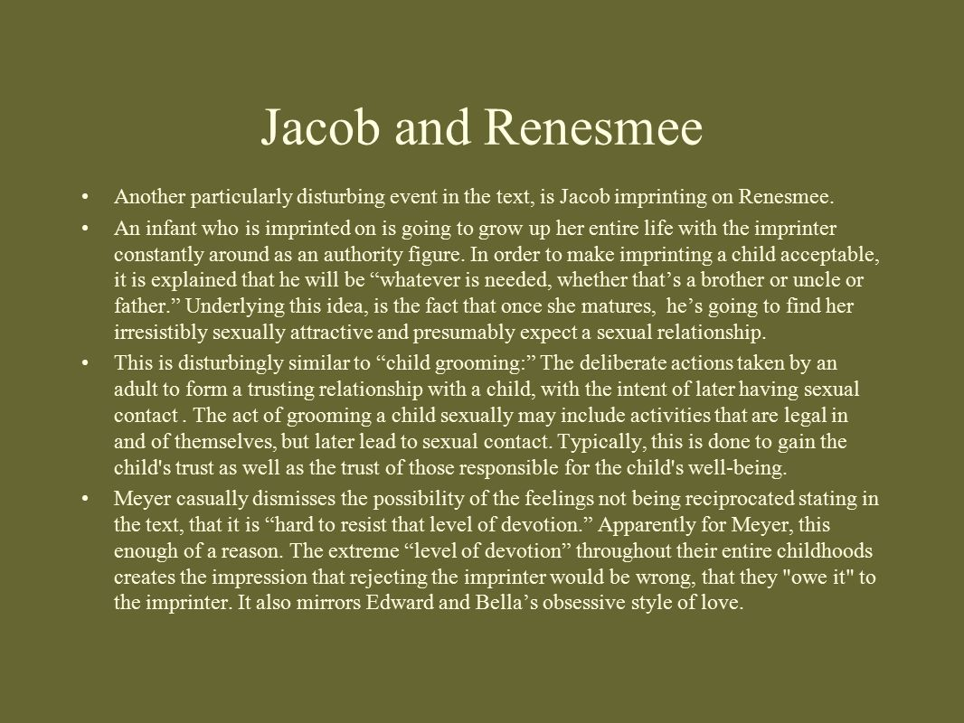 Jacob and Renesmee Another particularly disturbing event in the text, is Jacob imprinting on Renesmee.