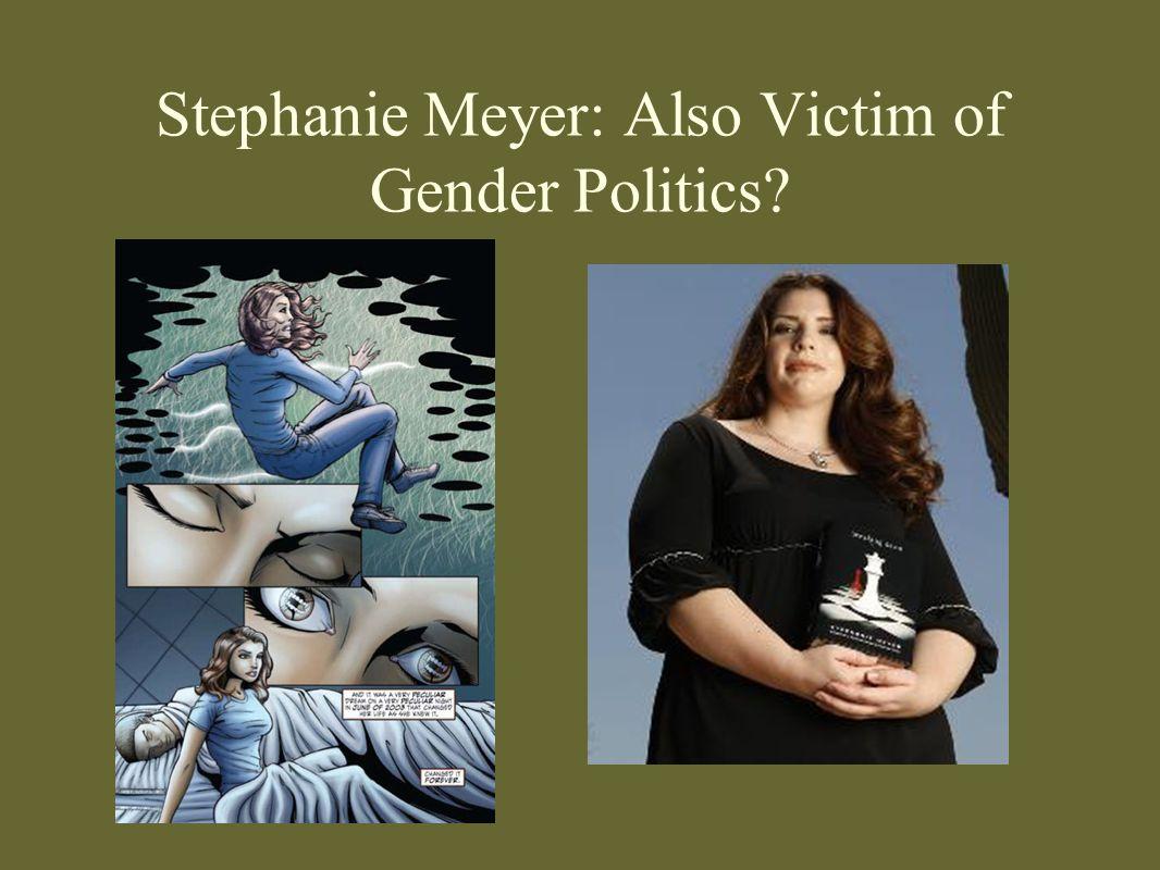 Stephanie Meyer: Also Victim of Gender Politics