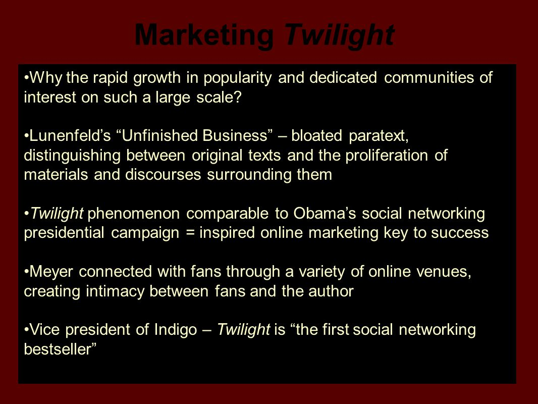Marketing Twilight Why the rapid growth in popularity and dedicated communities of interest on such a large scale