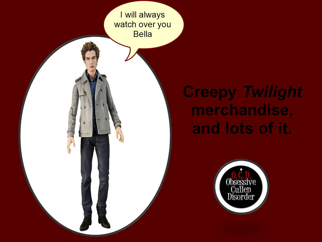Creepy Twilight merchandise, and lots of it.