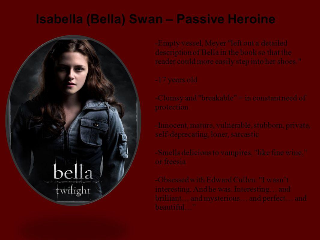 Isabella (Bella) Swan – Passive Heroine