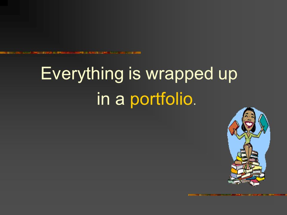 Everything is wrapped up in a portfolio.