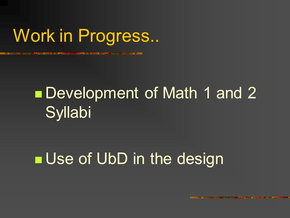 Work in Progress.. Development of Math 1 and 2 Syllabi