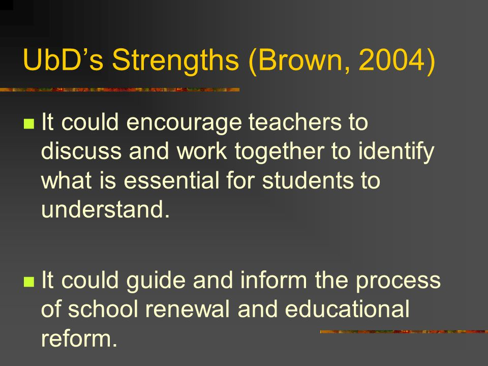 UbD's Strengths (Brown, 2004)