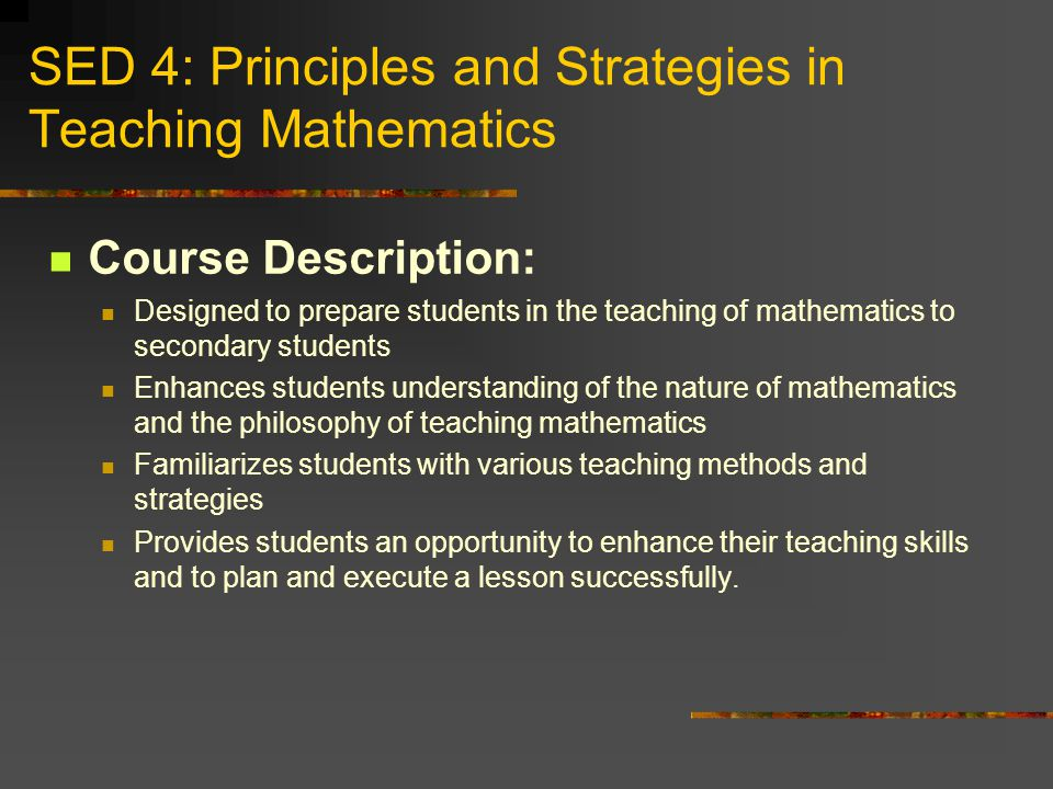 SED 4: Principles and Strategies in Teaching Mathematics