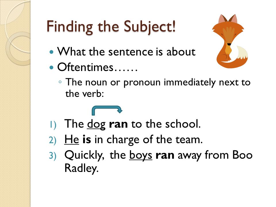 Finding the Subject! What the sentence is about Oftentimes……