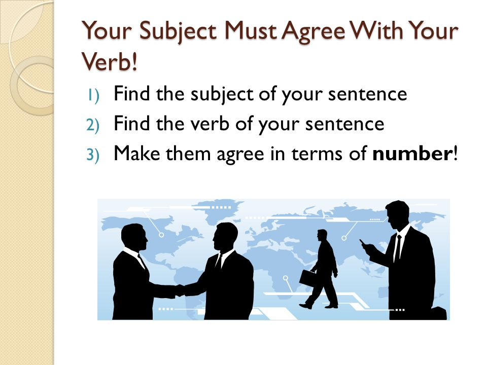 Your Subject Must Agree With Your Verb!
