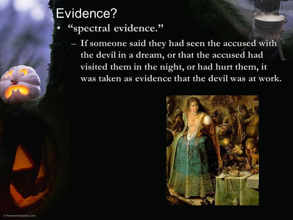 Evidence spectral evidence.
