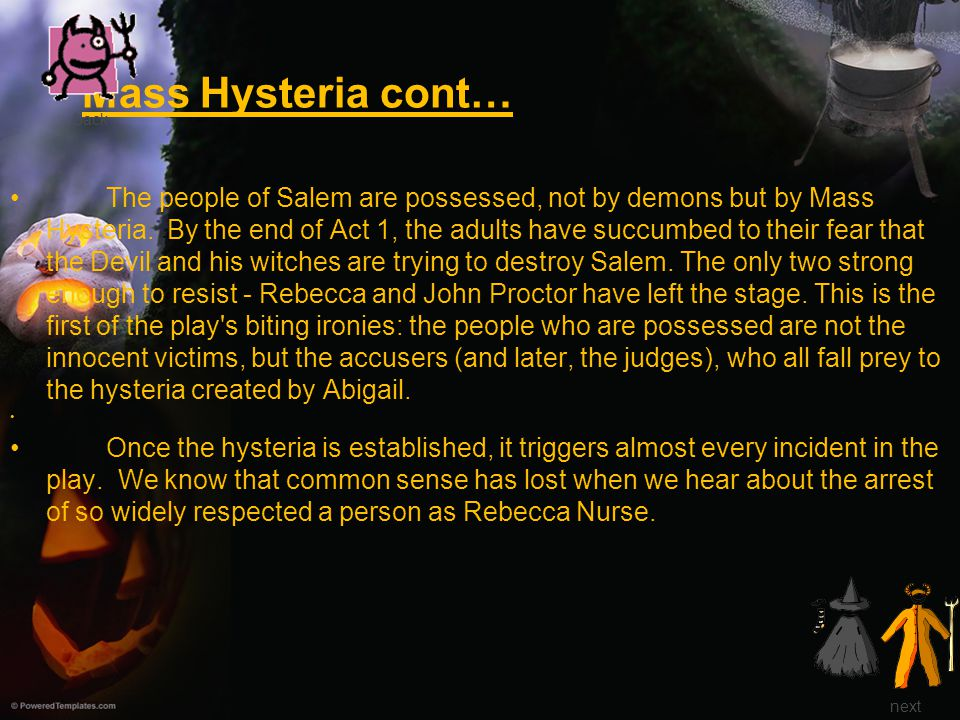 americans as common victims to mass hysteria Both events created hysteria by stirring up and many americans during the red scare were afraid of their communities and grew to a mass hysteria.